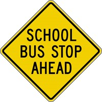 "S3-1 30""x30"" School Bus Stop Ahead"
