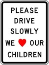 "W15-20 18""x24"" Drive Slow We Love Our Children"